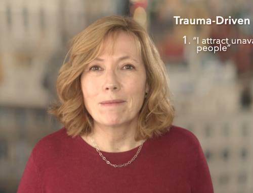 New Video: Trauma-Driven Beliefs That Lead You Away From Good Partners